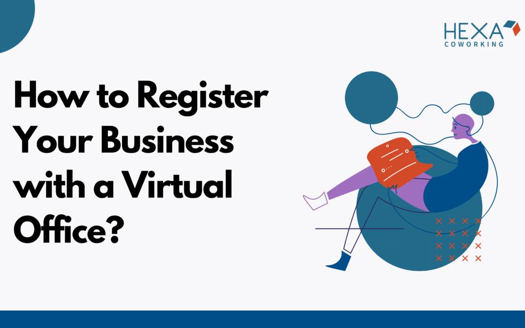 How to Register Your Business with a Virtual Office