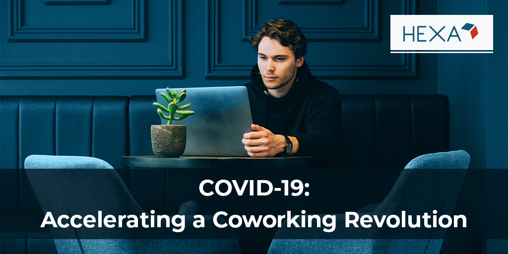 COVID-19: Accelerating Revolution in Creative Coworking Spaces